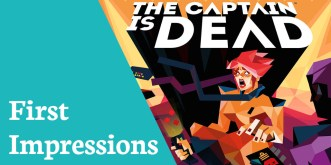 First Impressions Captain Is Dead