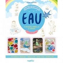 """Livre """"Je joue avec les éléments l'Eau """" 24 activités manuelles et expériences rigolotes pour les kids"""