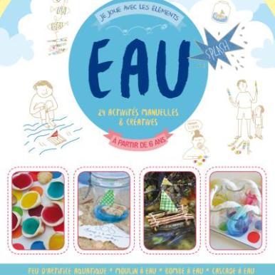 24 activités ludiques et expériences pédagogiques pour jouer avec l'eau.