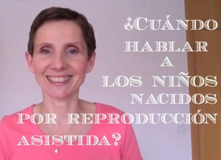 Hablar a lso niño snacidos pro reproducción asistida