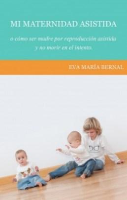 Portada Mi maternidad asistida Eva María Bernal