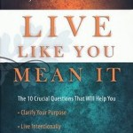 Live Like You Mean It by T J Addington