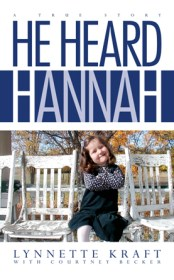 He Heard Hannah by Lynnette Kraft