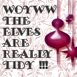 WOYWW - Tidy Elves