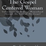 The Gospel Centered Woman