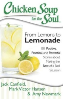 Chicken Soup For The Soul - From Lemons To Lemonade