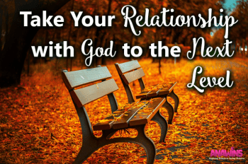 Take Your Relationship With God To The Next Level