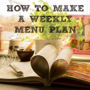 How-To-Make-A-Weekly-Menu-Plan