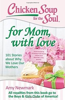 Chicken Soup For The Soul - For Mom With Love
