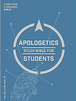 CSB Apolgetics Study Bible For Students