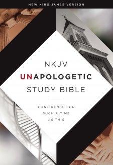 NKJV Unapologetic Study Bible
