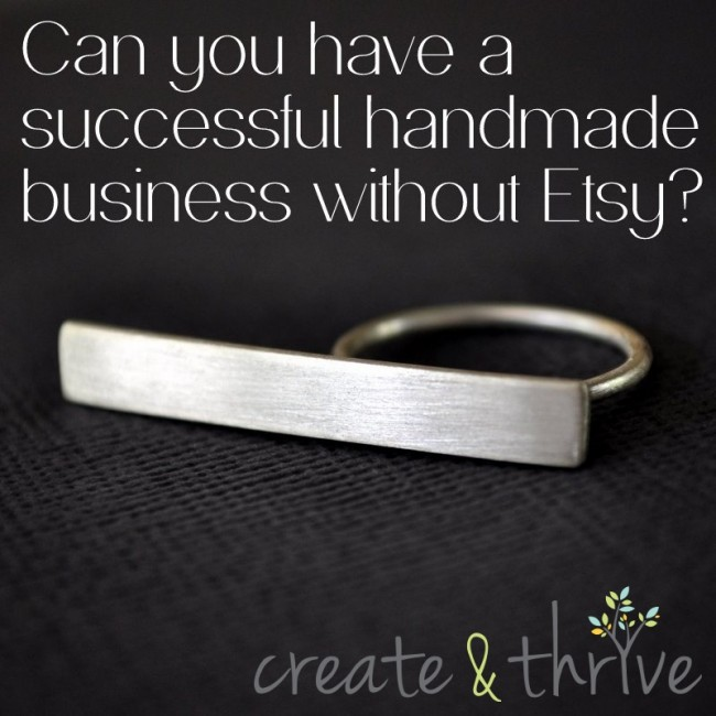 can you have a successful handmade business without etsy