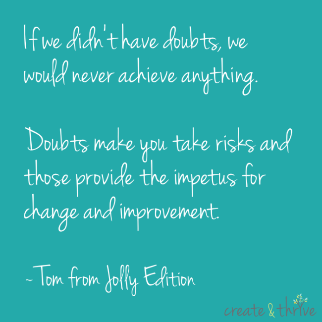 Quote - Tom from Jolly Edition on Doubt