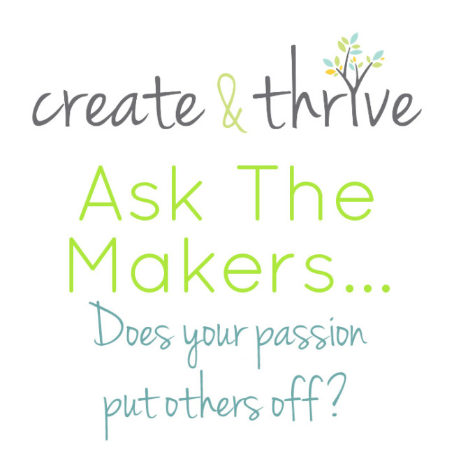 Ask the Makers - passion