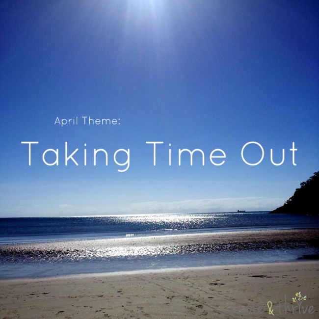 Taking time out - create and thrive