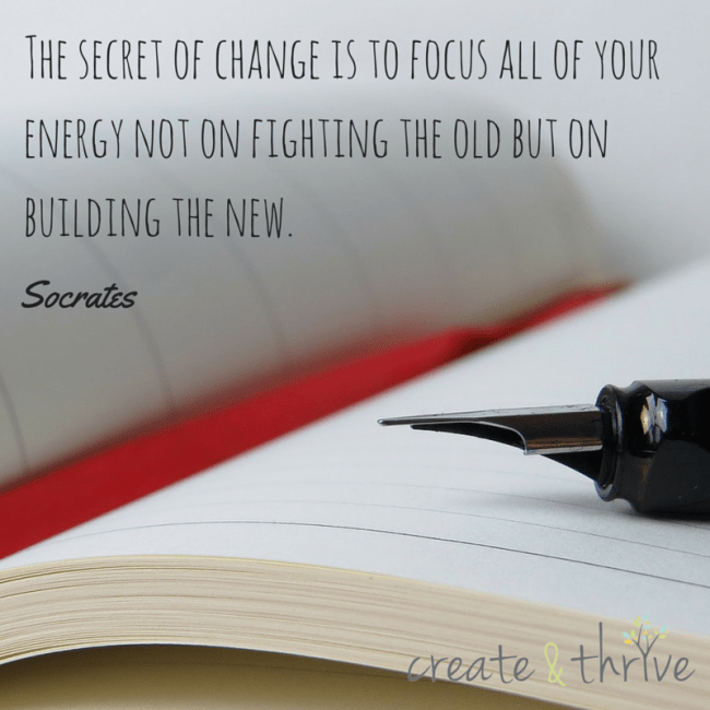 The secret of change is to focus all of