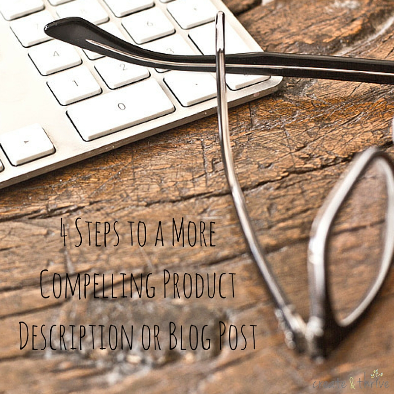 4 Steps to a More Compelling Product Description or Blog Post