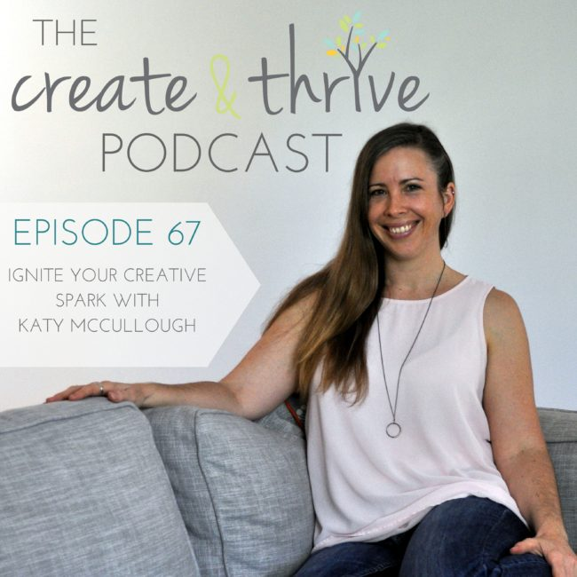 The Create & Thrive Podcast 67 (1)