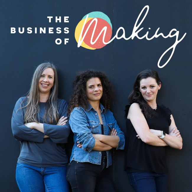 [168] Check out my NEW podcast – The Business of Making!