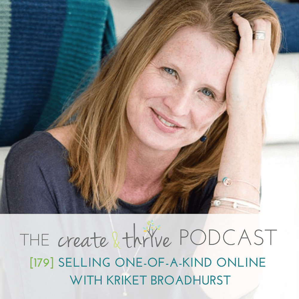 [179] Selling One-of-a-Kind Online with Kriket Broadhurst