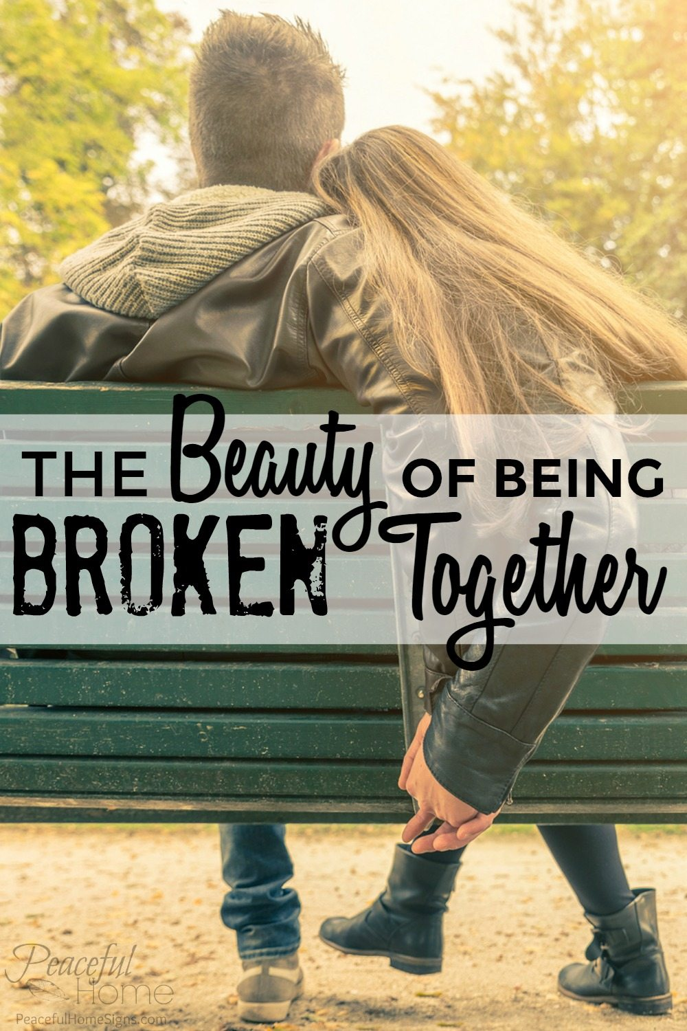 The beauty of being broken together | Fighting for marriage | God centered marriage | Fix my marriage | Christian marriage | Faith based marriage advice | How to get a healthier marriage