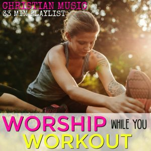 Workout Worship List 1 - Peaceful Home