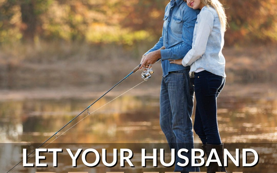 Let Your Husband Be A Man