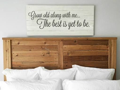Grow Old With Me... The Best Is Yet To Be | Statement Piece