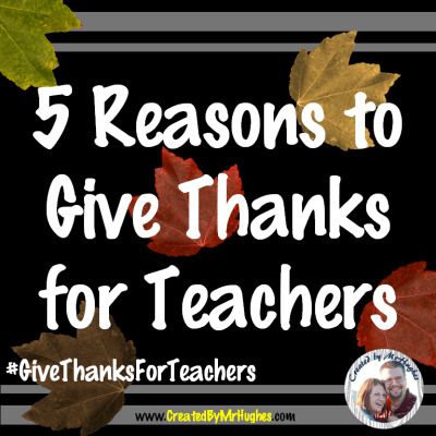 5 Reasons to Give Thanks for Teachers