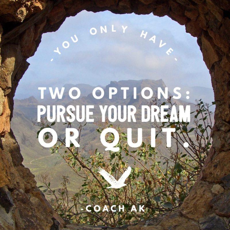 Coach AK pursue dream quote