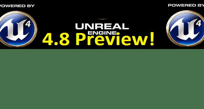 Unreal Engine: nouveautés de la 4.8 preview