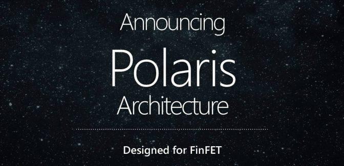"Polaris, future architecture d'<span class=""caps"">AMD</span>"