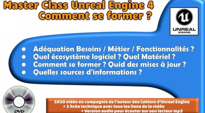 Master Class: S'autoformer à Unreal Engine 4