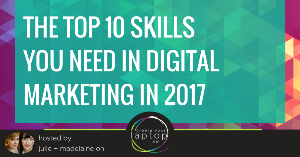 The Top 10 Skills You Need in Digital Marketing in 2017