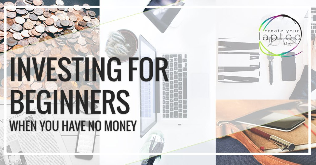 Investing for Beginners When You Have No Money