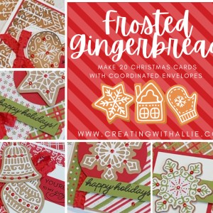 Frosted Gingerbread Card Class