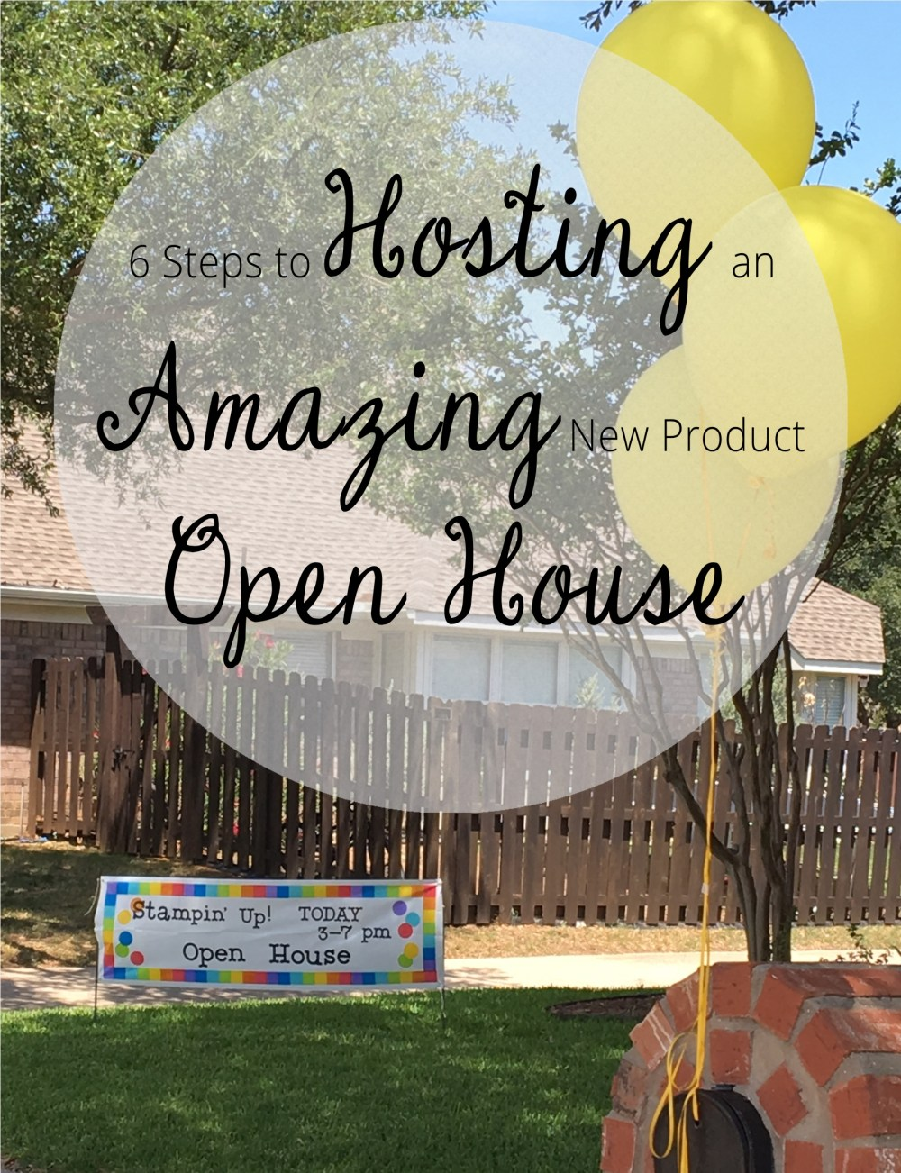 6 Steps to Hosting Open House