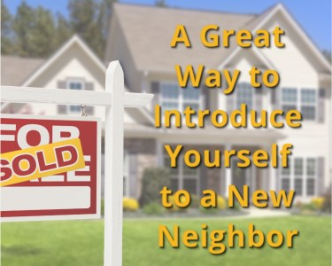 Great Way to Introduce Yourself to New Neighbor
