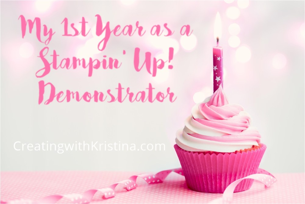 My First Year as a Stampin' Up! Demonstrator – Creating with