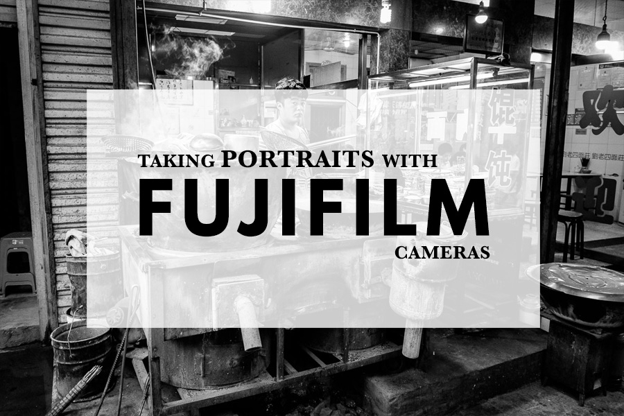 Taking Portraits With Fujifilm Cameras