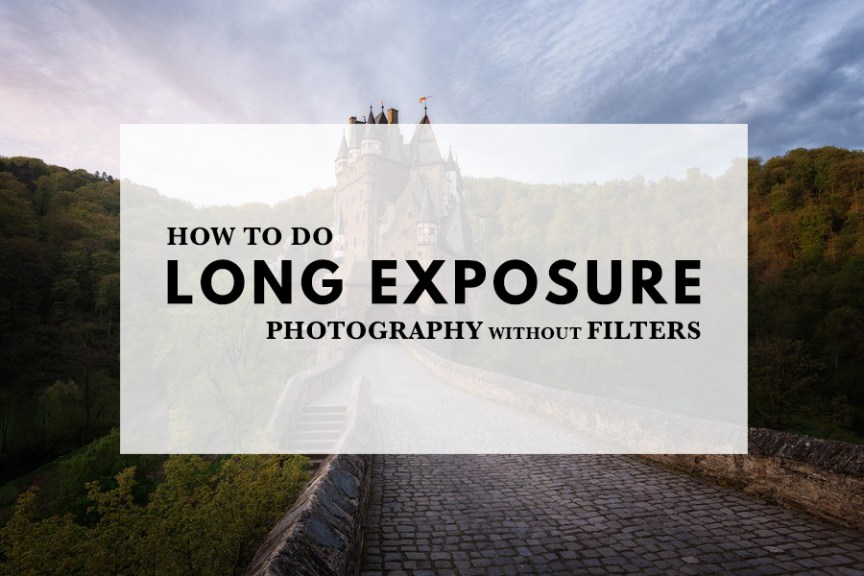How to do long exposure photography without filters
