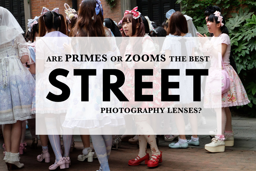 Are Primes or Zooms the Best Street Photography Lenses?