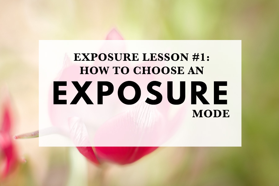How to choose an exposure mode
