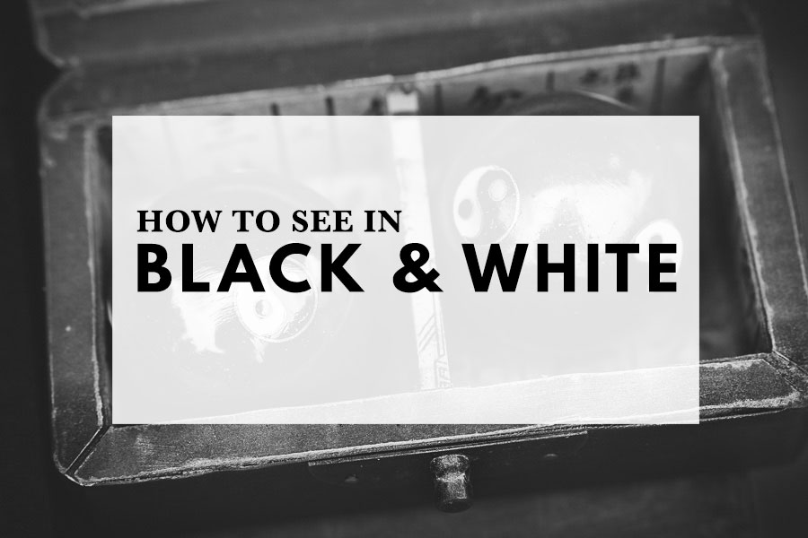 How to see in black in white