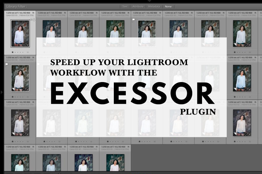 Speed Up Your Lightroom Workflow With the Excessor Plug-In