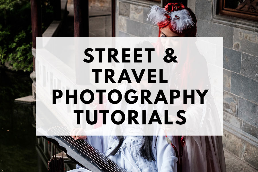 Street and travel photography tutorials