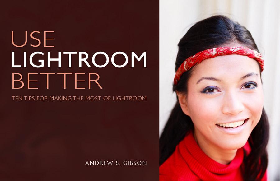 Use Lightroom Better ebook