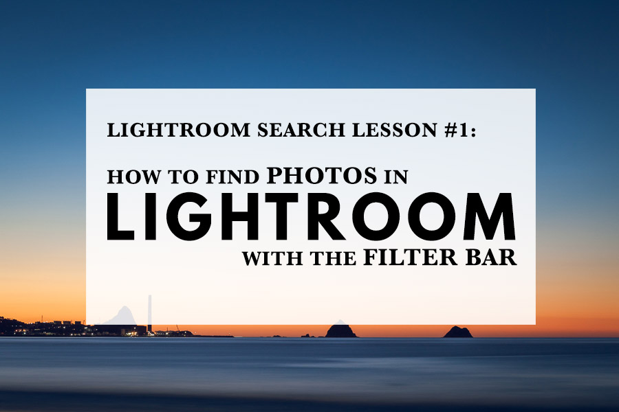 How to find photos in Lightroom with the Filter Bar