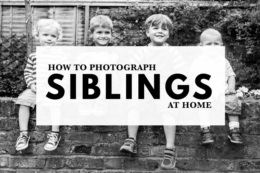 How to photograph siblings and children at home