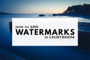 How To Add Watermarks In Lightroom